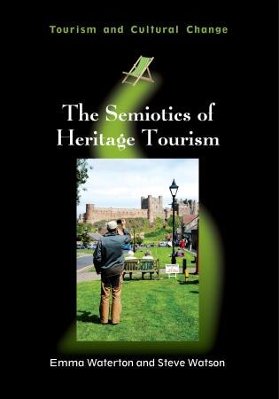 The Semiotics of Heritage Tourism by Emma Waterton