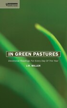 In Green Pastures: Devotional Readings For Every Day Of The Year
