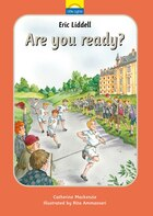 Eric Liddell: Are You Ready?
