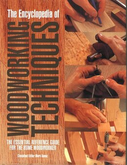 Book Ency Of Woodworking Techniques by Mark Ramuz