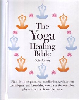 Book YOGA HEALING BIBLE by Sally Parkes