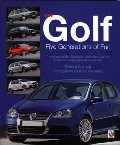 VW Golf Five Generations of Fun by Richard Copping