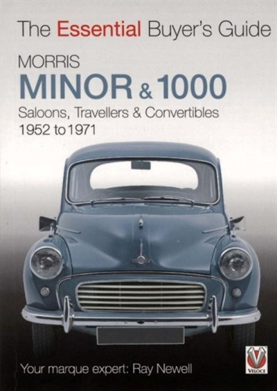 Morris Minor & 1000: The Essential Buyer's Guide by Ray Newell