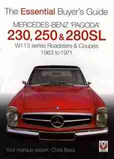 Mercedes Benz 'pagoda' 230, 250 & 280sl: The Essential Buyer's Guide by Chris Bass