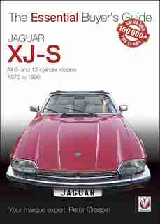 Jaguar XJ-S: All 6- And 12-cylinder Models 1975 To 1996 by Peter Crespin