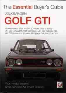 Volkswagen Golf GTI: The Essential Buyer's Guide by Kenneth Cservenka