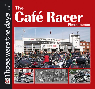 The Cafe Racer Phenomenon by Alastair Walker