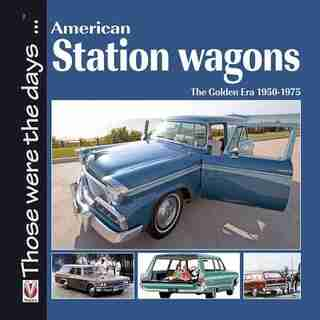 American Station Wagons: The Golden Era 1950-1975 by Norm Mort