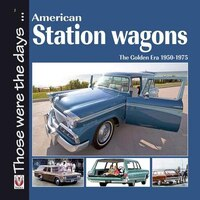 American Station Wagons: The Golden Era 1950-1975