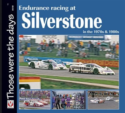 Endurance Racing at Silverstone in the 1970s & 1980s by Chas Parker