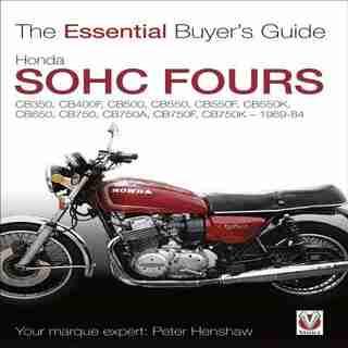 Honda SOHC Fours: CB350, CB400F, CB500, CB550, CB550F, CB550K, CB650, CB750, CB750A, CB750F, CB750K - 1969-84 by Peter Henshaw