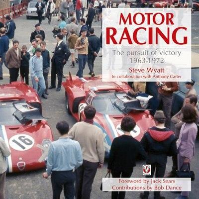 Motor Racing: The Pursuit of Victory 1963-1972 by Steve Wyatt