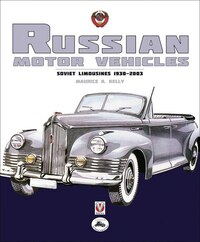 Russian Motor Vehicles: Soviet Limousines 1930-2003