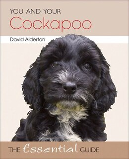 Book You and Your Cockapoo: The Essential Guide by David Alderton