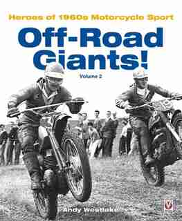 Off-Road Giants!: Heroes Of 1960s Motorcycle Sport, Vol. 2 by Andy Westlake