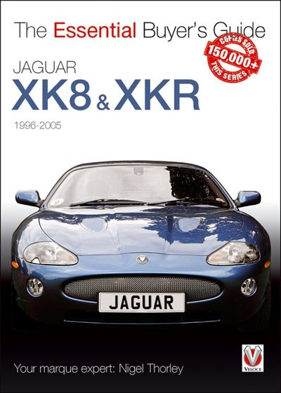 Jaguar XK & XKR: 1996-2005 by Nigel Thorley