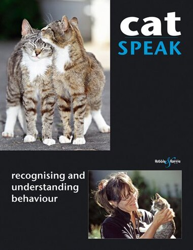 Cat Speak: Recognising and Understanding Behaviour by Brigitte Rauth-Widmann