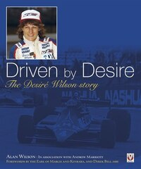 Driven by Desire: The Desirt Wilson Story