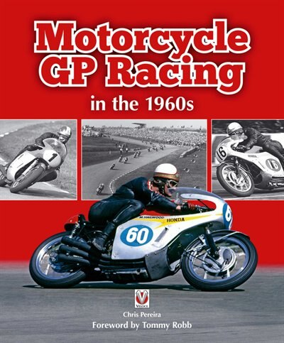 Motorcycle Gp Racing In The 1960s by Chris Pereira