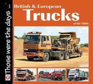 British And European Trucks Of The 1980s by Colin Peck