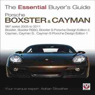 Porsche 987 Boxster & Cayman: 1st Generation: Model Years 2005 To 2009 Boxster, Boxster S, Boxster Spyder, Cayman & Cayman S by Adrian Streather