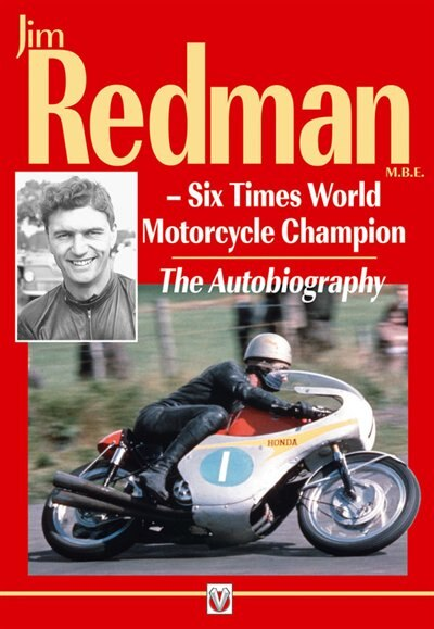 Jim Redman: Six Times World Motorcycle Champion - The Autobiography - New Edition by Jim Redman