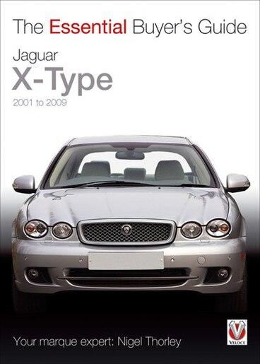 Jaguar X-Type: 2001 to 2009 by Nigel Thorley