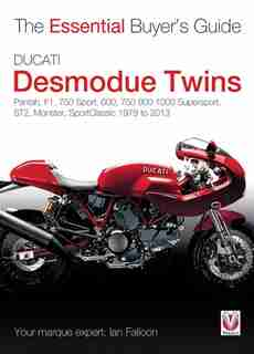 Ducati Desmodue Twins: Pantah, F1, 750 Sport, 600, 750 900 1000 Supersport, St2, Monster, Sportclassic 1979 To 2013 by Ian Falloon