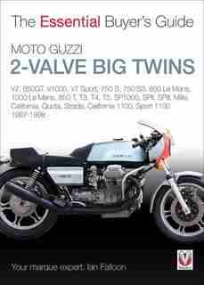 Moto Guzzi 2-valve Big Twins: V7, 850gt, V1000, V7 Sport, 750 S, 750 S3, 850 Le Mans, 1000 Le Mans, 850 T, T3, T4, T5, by Ian Falloon