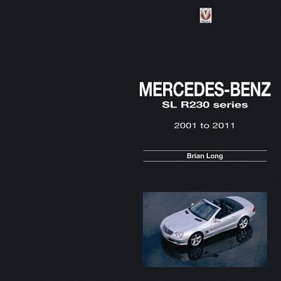 Mercedes-benz Sl R230 Series: 2001 To 2011 by Brian Long