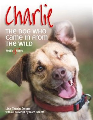 Charlie: The Dog Who Came In From The Wild by Lisa Tenzin-Dolma