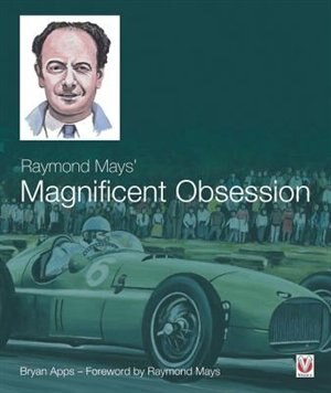 Raymond Mays' Magnificent Obsession by Bryan Apps