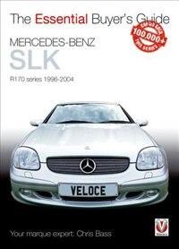 Mercedes-benz Slk: R170 Series 1996-2004 by Chris Bass