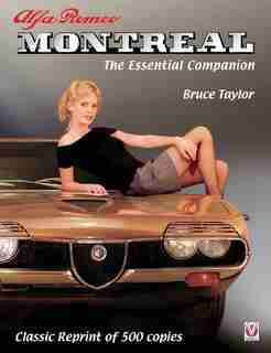 Alfa Romeo Montreal: The Essential Companion - Classic Reprint Of 500 Copies by Bruce Taylor