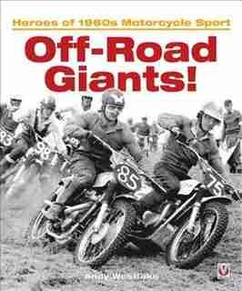 Off-road Giants!: Heroes Of 1960s Motorcycle Sport by Andy Westlake