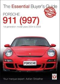 Porsche 911 (997) - 1st Generation: Model Years 2004 To 2009: 1st Generation: Model Years 2004 To…