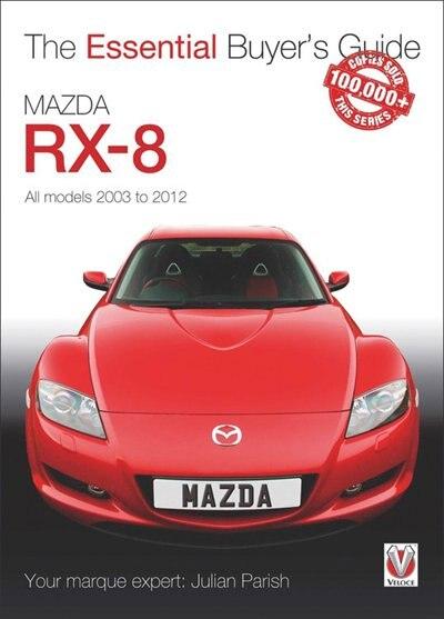 Mazda Rx-8: All Models 2003 To 2012 by Julian Parish