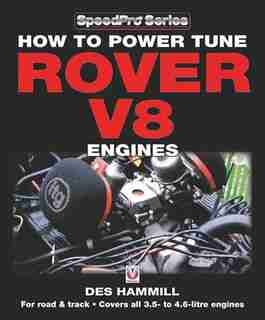 How To Power Tune Rover V8 Engines: For Road & Track - Covers All 3.5- To 4.6-litre Engines by Des Hammill