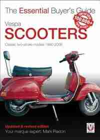 Vespa Scooters - Classic 2-stroke Models 1960-2008 by Mark Paxton