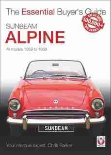 Sunbeam Alpine: All Models 1959 To 1968 by Chris Barker