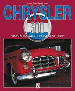 Chrysler 300: America's Most Powerful Car by Robert Ackerson