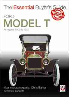 Ford Model T: All Models 1909 To 1927 by Chris Barker