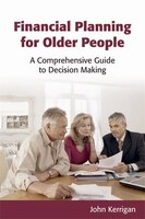 Financial Planning for Older People: A Comprehensive Guide to Decision Making