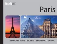 Paris Insideout Travel Guide: Handy Pocket Size Travel Guide For Paris With 2 Pop-out Maps