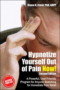 Hypnotize Yourself Out Of Pain Now! ( Second Edition) Book And Cd: A Powerful, User-friendly…