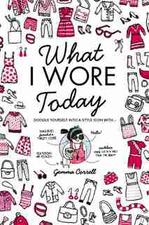 What I Wore Today by Gemma Correll