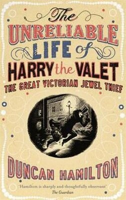 Book UNRELIABLE LIFE OF HARRY THE VALET by Duncan Hamilton