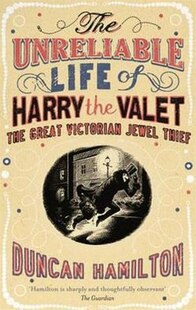 UNRELIABLE LIFE OF HARRY THE VALET