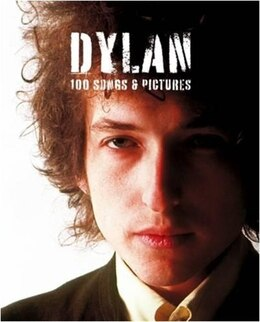 Book Dylan: 100 Songs & Pictures by Sales Music