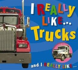 Book I Really Like . . . Trucks by Make Believe Ideas, Ltd.
